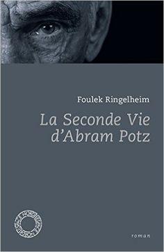 La seconde vie d'Abram Potz : roman / Foulek Ringelheim ; postface de Nausicaa Dewez - [Bruxelles] : Communauté française de Belgique, cop. 2014
