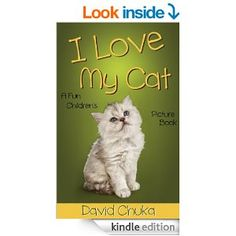 I Love My Cat (Animal Books for Children) [Kindle Edition]. Like
