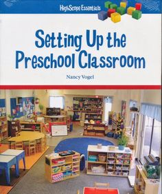 Perfect for your Pinterest: preschool classroom setup | Setting Up the Preschool Classroom | Edu House