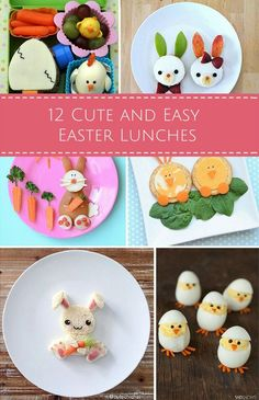Cute and easy Easter lunch and snack ideas for the kids!