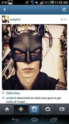 "If i ever see Andy at the mall or something i'm just gonna walk up to him, say ""oh my gosh are you batman?!"" Then walk away smiling and singing whatever bvb song comes into my head first. I think he'd like that."