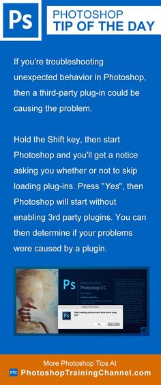 """If you're troubleshooting unexpected behavior in Photoshop, then a third-party plug-in could be causing the problem.Hold the Shift key then start Photoshop and you'll get a notice asking you whether or not you would like to skip loading plug-ins. Press """"Yes"""", then Photoshop will start without enabling 3rd party plugins. You can then determine if your problems were caused by a plugin."""