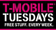 FREE Stuff on T-Mobile Tuesdays! - it is not required that you need to be a T Mobile customer