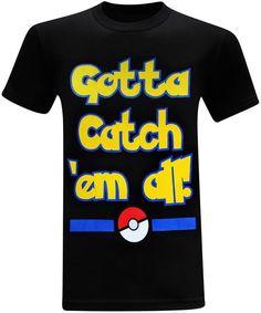 Pokemon Go Gotta Catch Em' All Men's T-Shirt