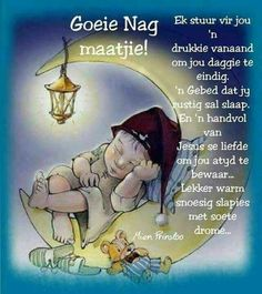 Evening Greetings, Afrikaanse Quotes, Goeie Nag, Goeie More, Nighty Night, Special Quotes, Sleep Tight, Good Morning Wishes, Positive Thoughts