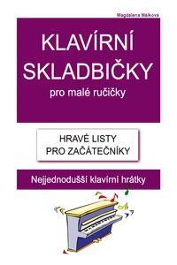 Magdalena  Málková: Klavírní skladbičky pro malé ručičky