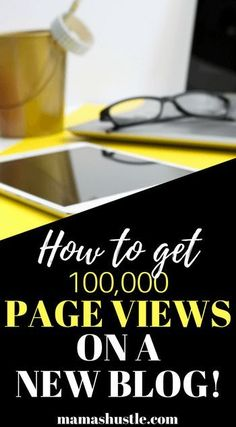 How to Gain Six Figure Pageviews on a New Blog | new blog tips | blog full time | mamashustle.com