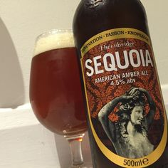 Sequoia. I bought one bottle and I can recommend that you should do the same thing: colour, smoothness etc are absolutely in balance! Great Amber Ale! I found that there are a few beers from Thornbridge Brewery to taste too, so project will continue...