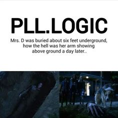 To be honest there is no logic in PLL Pretty Little Liars Meme, Preety Little Liars, Pll Quotes, Pll Memes, Funny Quotes, Funny Memes, Pll Logic, Funny Logic, Pll Cast