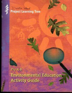 Pre K-8 Environmental Education Activity Guide (Project Learning Tree): American Forest: Amazon.com: Books