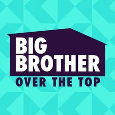 'Big Brother Over The Top' News: Get the Latest on 'Over The Top' BB's Fall…