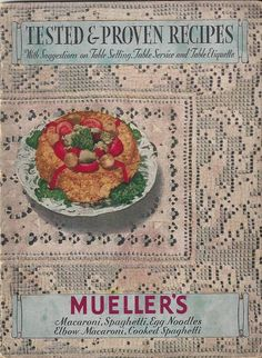 Tested and Proven Recipes. With Suggestions on Table Setting, Table Service and Table Etiquette [Mueller] Cookbook Recipes, Egg Recipes, Pasta Recipes, Table Etiquette, Vintage Cooking, Old Fashioned Recipes, Egg Noodles, Vintage Cookbooks, Booklet