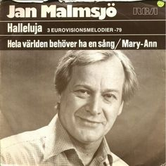 "Jan Malmsjö - ""Halleluja"", swedish version of the winning song from the Eurovision Song Contest 1979 by Gali Atari with Milk & Honey for Israel + ""Hela världen behöver ha en sang"", swedish version of the spanish entry ""Su cancion"" by Betty Missiego + ""Mary-Ann"", swedish version of the british entry by Black Lace"