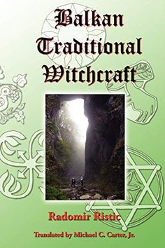 """Read """"Balkan Traditional Witchcraft"""" by Radomir Ristic available from Rakuten Kobo. Published in English for the first time, this groundbreaking book by Radomir Ristic is a compilation of historical data,. Witchcraft Books, Wiccan Spells, Magick, Witchcraft History, Wiccan Witch, Bad Translations, Traditional Witchcraft, The Secret History, Date"""