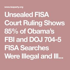 Unsealed FISA Court Ruling Shows 85% of Obama's FBI and DOJ 704-5 FISA Searches Were Illegal and Illegally Provided to Government Outsiders