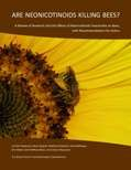 Are Neonicotinoids Killing Bees?  Free PDF report