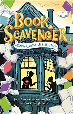 Book Scavenger (The Book Scavenger series) by Jennifer Chambliss Bertman - Middle Grade Children's Books Great Books, My Books, Books To Read, Literary Allusion, The Westing Game, Super Reader, Mighty Girl, Chapter Books, Reading Lists