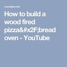 How to build a wood fired pizza/bread oven - YouTube