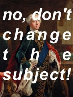 Because you're my favorite subjects - King George III: #Hamilton #musical