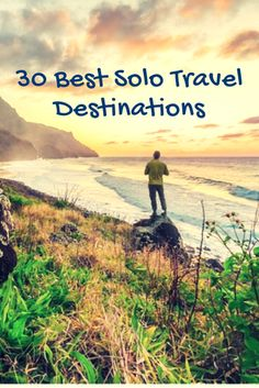 30 best, cheap and easy travel destinations for first time solo travelers