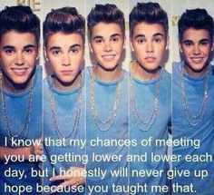 I swear on my life I will never stop believing that I'll see or meet you one day