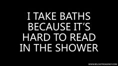 Baths and books, 2 of my favorite pasttimes. I Love Books, Good Books, Books To Read, My Books, Reading Quotes, Book Quotes, Reading Books, Life Quotes, Expressions