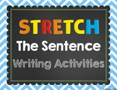 Stretch The Sentence - Writing Activities - Students can practice stretching out sentences with these fun writing activities! The focus is to add more details to sentences by answering the questions who, what, when, where, why, and how? These will get students thinking about what details to add to make their sentences more interesting! Try these in writing centers, during writing workshop, and for extra practice.