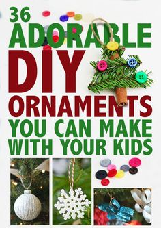 36 Adorable DIY Ornaments You Can Make With The Kids
