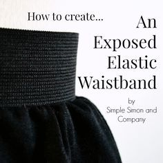 How to Make an Exposed Elastic Waistband in just a few simple steps!