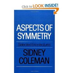 Aspects of Symmetry: Selected Erice Lectures by Sidney Coleman (Author). This assortment of evaluating lectures on subjects in theoretical high power physics has few rivals for clarity of exposition and depth of insight. Delivered over the past two decades at the Worldwide School of Subnuclear Physics in Erice, Sicily, the lectures helps to arrange and explain material that at the time existed in a confused state, scattered in the literature.