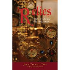 Long revered in Catholic tradition, this book covers the amazing world of holy relics; or the remains of the Saints!