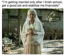 I'm not sure I'm going to get married