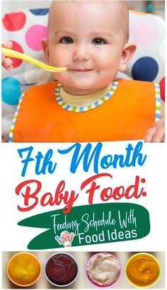 Month Baby Food: Feeding Schedule With Food Ideas : The time is right for fe. - Month Baby Food: Feeding Schedule With Food Ideas : The time is right for feeding solid when th - 7 Month Old Baby Food, Seven Month Old Baby, 7 Months Baby Food, 7 Month Olds, 7th Month, Baby Month By Month, Baby Food Schedule, 7 Month Old Schedule, Baby Monat Für Monat