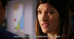 I would rather put a campfire out with my face. - Debra Morgan, Dexter