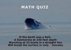 Anyone know anything about this? Please comment below... I don't know anyone who is knowledgeable in submarines. I have NO idea how this works. Flat Earth Fun