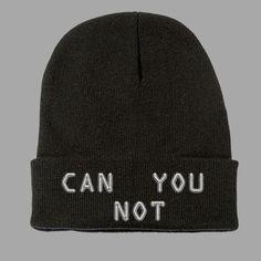 CAN YOU NOT Beanie – Shirtoopia