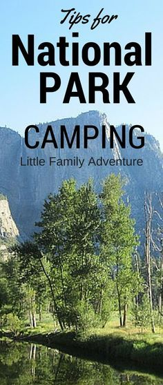 Tips for Camping National Parks - Before you head out, there are a few different things you should try and remember when camping at national parks. We have a few tips for camping at national parks to make your next camping trip one that you and your family will be talking about for years to come!
