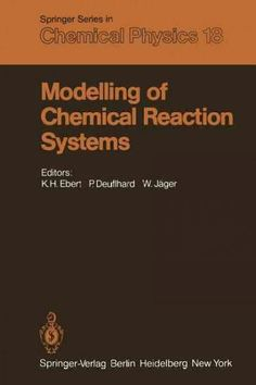 Modelling of Chemical Reaction Systems: Proceedings of an International Workshop, Heidelberg, Fed. Rep. of German...