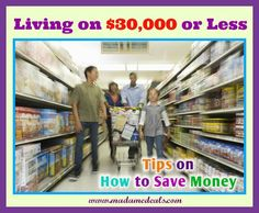 How to Save Up Money: Tips for Living on $30000 or Less http://madamedeals.com/how-to-save-up-money-tips/ #inspireothers #frugal