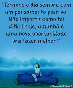 oficina de sonhos - Pesquisa Google Positive Mind, Positive Thoughts, Positive Vibes, Great Words, Some Words, Peace Love And Understanding, Jolie Phrase, Facebook Quotes, Frases Humor
