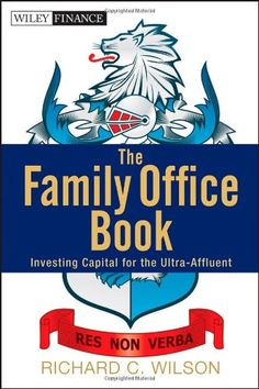 The Family Office Book: Investing Capital for « Delay Gifts