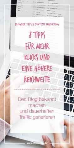 8 Tipps für mehr Klicks und eine höhere Reichweite für den Blog oder die Website.   Tipps für mehr Traffic, Tipps für mehr Reichweite, Reichweitensteigerung, Blog bekannt machen, erfolgreich Bloggen, erfolgreiche Blogger, Blogger Tipps, Blog Busines, Business Tipps,