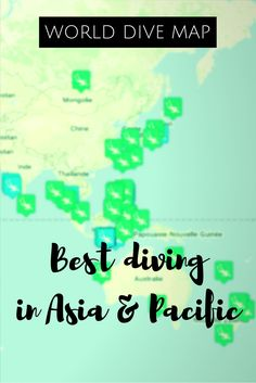 Find inspiration for your next scuba diving trip in Asia and Pacifi region with the World Dive Map including 150 scuba diving destinations - World Adventure Divers - The map can be seen here: https://worldadventuredivers.com/world-dive-map/