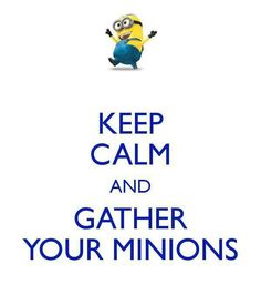 I am the queen and my students are my minions!!! Love it!!