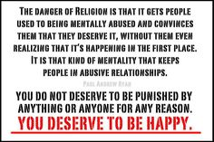 You have been raised in an abusive relationship.  There are organizations that can help.  Recovering From Religion is one.  Also check the Freedom From Religion Foundation...I think they have good resources for helping overcome the abuse you have suffered for so long.