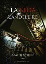 Virginia Oviedo - Libros, pintura, arte en general.: LA SEDA DE CANDELEIRE de Aracelli Sobrino