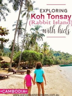 Exploring Koh Tonsay (Rabbit Island) in Cambodia with kids!  We loved this tiny little island!  Read more on wanderluststorytellers.com.au