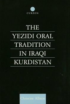 The Yezidi Oral Tradition in Iraqi Kurdistan by Christine Allison. $104.87. Publisher: Routledge (December 6, 2012). 313 pages