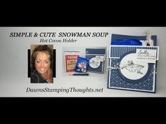 (2043) SIMPLE & CUTE SNOWMAN SOUP Hot Cocoa Holder - YouTube Snowman Soup, Cute Snowman, Fun Fold Cards, Folded Cards, Dawn Griffith, Dawns Stamping Thoughts, Snowman Cards, Card Making Tips, Cute Box