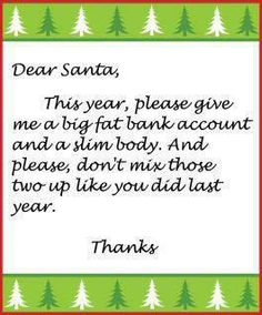 Don't you hate it when you have to send Santa the same letter every year?
